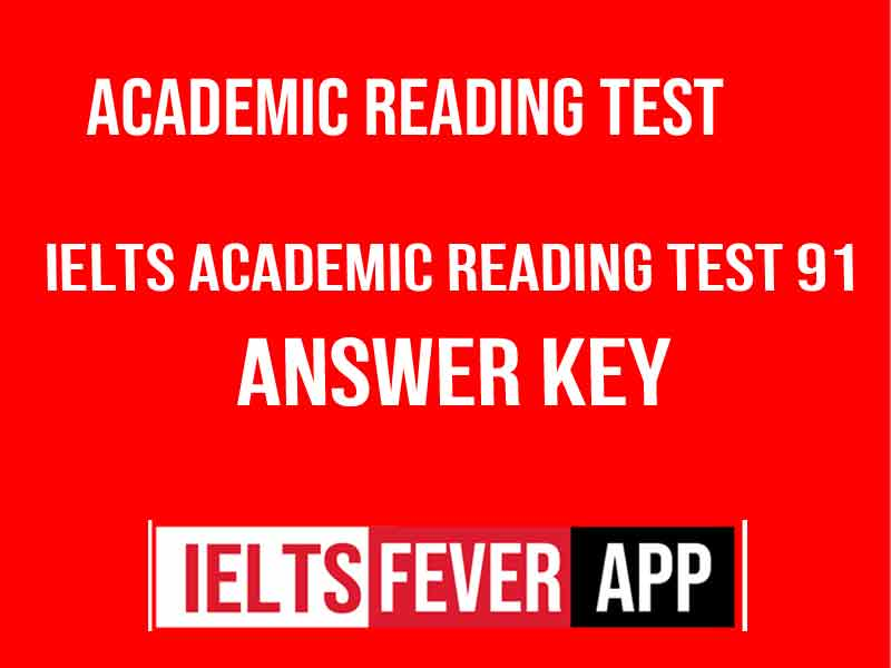 IELTS Academic Reading Practice Test 91 Answer Key